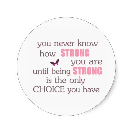never_know_how_strong_you_are_round_stickers-rb1907d687f6e46848ce33910d1e1543a_v9waf_8byvr_512